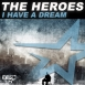 The Heroes - I Have A Dream (Maxi Single)