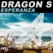 Dragon S - Esperanza (Maxi Single)