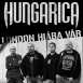 Hungarica - London Hiába Vár (Single)