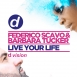 Federico Scavo - Live Your Life (Feat. Barbara Tucker)