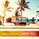 Adam Ajkay - I Need You (Maxi Single)