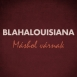 Blahalouisiana - Máshol Várnak (Single)