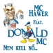 MC Hawer  - Nem Kell Nő (Feat. Donald MC) (Single)