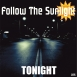 Follow The Sunlight - Tonight (Maxi Single)