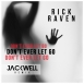 Rick Raven  - Don't Ever Let Go (Jackwell Remix) (Single)