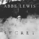 Abbe Lewis - Secret (Single)
