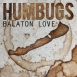 Humbugs - Balaton Love (Single)