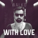 Walko - With Love (Single)