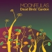 Moonfellas - Dead Birds' Garden (Single)