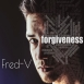 Fred-V - Forgiveness (Single)