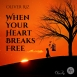 Oliver Riz - When Your Heart Breaks Free (Single)