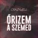 Crazywell - Őrizem A Szemed (Single)