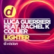 Luca Guerrieri - Lighter (Feat. Rachel K. Collier) (Maxi Single)