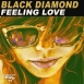 Black Diamond - Feeling Love (Maxi Single)
