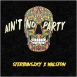 Sterbinszky - Ain't No Party (Feat. Walston) (Maxi Single)