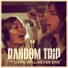 Random Trip - This Game Will Never End (Feat. Vitáris Iván, Schoblocher Barbara & Kiss Tibi) ( Single Version)