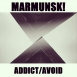 Marmunsk! - Addict / Avoid