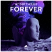 My Dirty House	 - Forever (Single)
