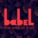 Babel - The End Of It All