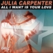 Julia Carpenter - All I Want Is Your Love (Remix Album)