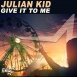 Julian Kid - Give It To Me (Maxi Single)