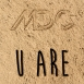 MDC - U Are (Single)