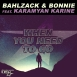 Bahlzack  - When You Need To Go (Feat. Bonnie & Karamyan Karine)