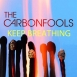 The Carbonfools - Keep Breathing (Single)