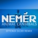 Animal Cannibals - Nemér (Effendi SICKR Remix) (Single)