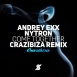 Andrey Exx  - Come Together (Crazibiza Remix) (Feat. Nytron) (Single)