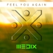 Medix - Feel You Again (Single)