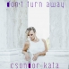 Csondor Kata - Don't Turn Away (Single)