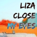 Liza - Close My Eyes (Remaster) (Single)