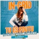 In-Grid - To Es Foutu (DJ ZsuZsu & Wolfgang Lohr Remix) (Single)