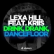 Lexa Hill  - Drink, Drank, Dancefloor (Feat. Kriis) (Maxi Single)
