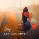Antonyo - Say Goodbye (Maxi Single)