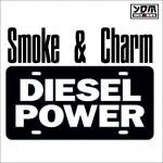 Smoke & Charm - Diesel Power (Maxi Single)