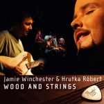 Jamie Winchester - Hrutka Róbert - Wood And Strings II.