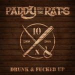 Paddy And The Rats - Drunk And Fucked Up (Single)
