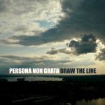 Persona Non Grata - Draw The Line (Single)