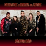Romantic - Vágyom Rád (Feat. Herceg & Goore) (Single)