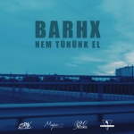 BARHX - Nem Tűnünk El (Single)