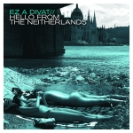 Ez A Divat - Hello From The Neitherlands