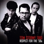 Tom Stormy Trio - Respect For The '50s