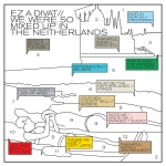 Ez A Divat - We Were So Mixed Up In The Neitherlands
