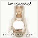 Kövi Szabolcs - The Enchantment