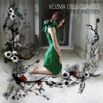 Kozma Orsi Quartet - Hide And Seek