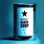 Superbutt - Black Soup