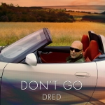 Dred - Don't Go (Maxi Single)