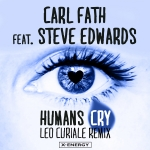 Carl Fath Feat. Steve Edwards - Humans Cry (Leo Curiale Remixes)